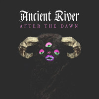 Ancient River - After the Dawn
