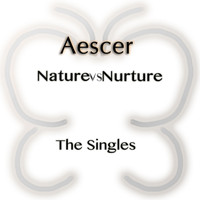 Aescer - Nature Vs Nurture: The Singles