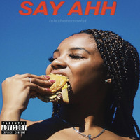 isis - Say Ahh (Explicit)