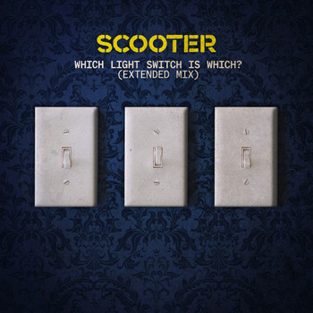 Scooter - Which Light Switch Is Which? (Extended Mix)