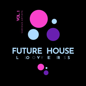 Various Artists - Future House Lovers, Vol. 1