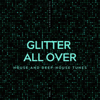 Various Artists - Glitter All Over (House and Deep-House Tunes), Vol. 3