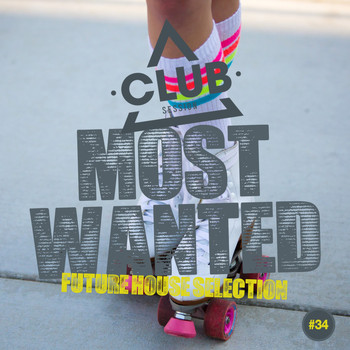 Various Artists - Most Wanted - Future House Selection, Vol. 34