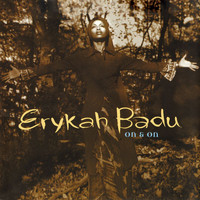 Erykah Badu - On And On (Explicit)