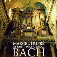 Marcel Dupre - Marcel Dupre At Saint-Sulpice, Vol. 1