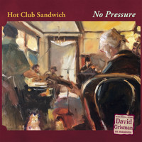Hot Club Sandwich - No Pressure