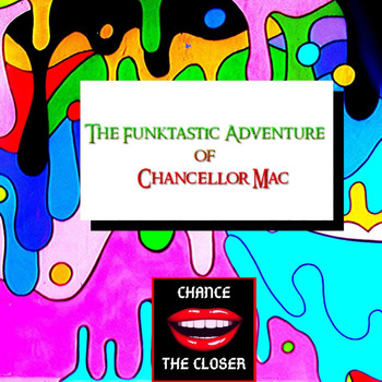 Chance the Closer - The Funktastic Adventure Of Chancellor Mac