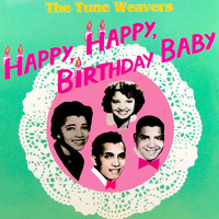 The Tune Weavers - Happy Birthday Baby