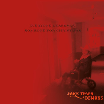 Jake Town Demons - Everyone Deserves Someone for Christmas