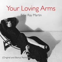 Billie Ray Martin - Your Loving Arms (Original and Bonus Remixes)