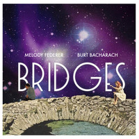 Burt Bacharach - Bridges (feat. Melody Federer)