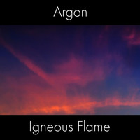 Igneous Flame - Argon
