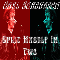 Carl Schonbeck - Split Myself in Two