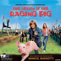 Marcel Barsotti - The Return of the Racing Pig (Original Soundtrack)