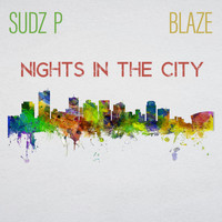 Blaze - Nitez in the City (feat. Sudz P) (Explicit)