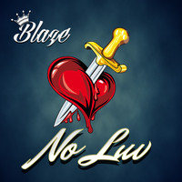 Blaze - No Luv (Explicit)