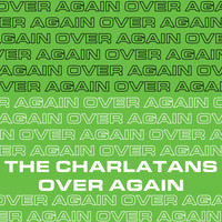 The Charlatans - Over Again (Edit)
