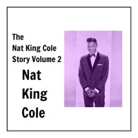 Nat King Cole - The Nat King Cole Story, Vol. 2