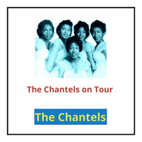 The Chantels - The Chantels on Tour