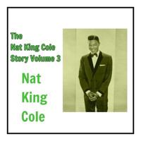 Nat King Cole - The Nat King Cole Story, Vol. 3