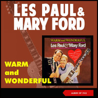 Les Paul & Mary Ford - Warm and Wonderful (Album of 1962)