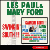 Les Paul & Mary Ford - Swingin' South (Album of 1962)
