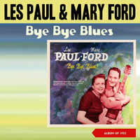 Les Paul & Mary Ford - Bye Bye Blues (Album of 1952)