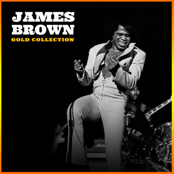 James Brown - Gold Collection: James Brown (Explicit)