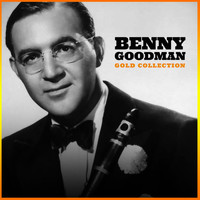 Benny Goodman - Gold Collection: Benny Goodman