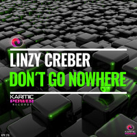 Linzy Creber - Don't Go Nowhere