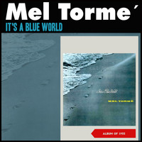 Mel Tormé - It's a Blue World (Album of 1955)