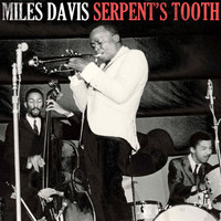 Miles Davis - Serpent's Tooth