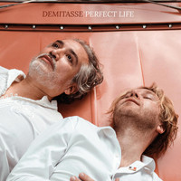 Demitasse - Perfect Life