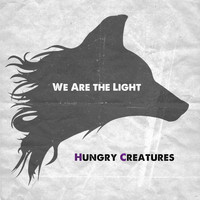 Hungry Creatures - We Are the Light