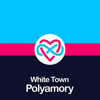 White Town - Polyamory (Explicit)