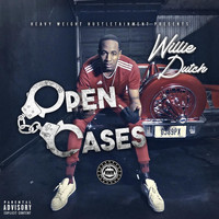Willie Dutch - Open Cases (Explicit)