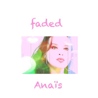 Anaïs - Faded