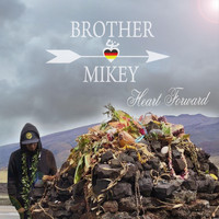 Brother Mikey - Heart Forward