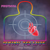 Protocol - Dyin' to Live (The Remix)