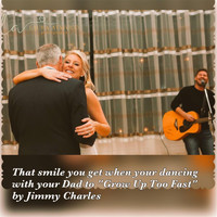 Jimmy Charles - Grow up Too Fast (Daddy Daughter Song)