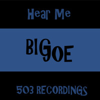 Big Joe - Hear Me (Explicit)