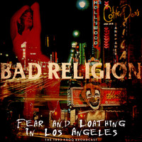 Bad Religion - Fear and Loathing In Los Angeles (Live 1993 [Explicit])