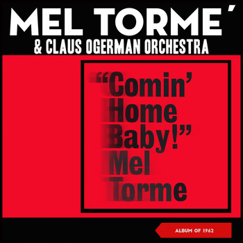 Mel Tormé - Comin' Home Baby! (Album of 1962)