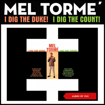 Mel Tormé - I Dig the Duke! I Dig the Count! (Album of 1960)