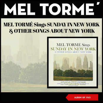 Mel Tormé - Mel Tormé Sings Sunday in New York & Other Songs About New York (Album of 1963)