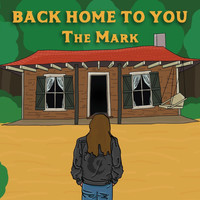 The Mark - Back Home to You