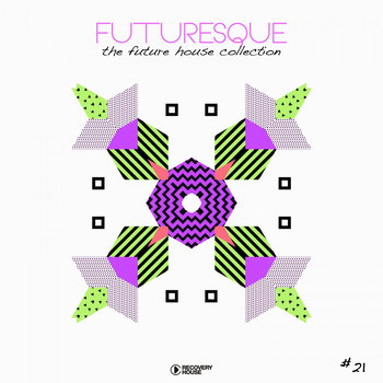Various Artists - Futuresque - The Future House Collection, Vol. 21