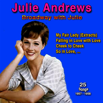 Julie Andrews - Broadway with Julie, 1957 - 1958 (25 Songs)