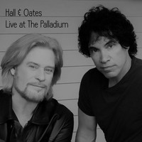 Hall And Oates - Live at The Palladium (Live)
