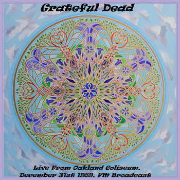 Grateful Dead - Live From Oakland Coliseum, December 31st 1989, FM Broadcast (Remastered)